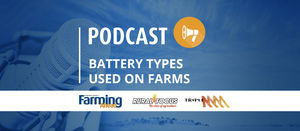 Podcast: Batteries used on farm