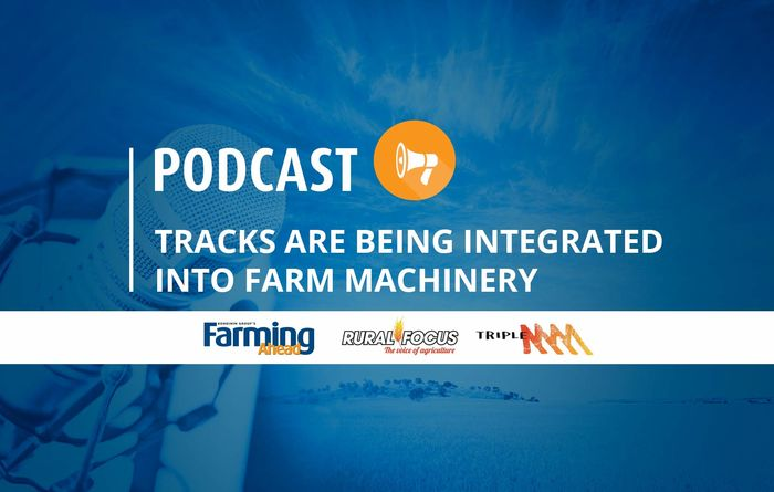 Podcast: Tracks are being integrated into farm machinery